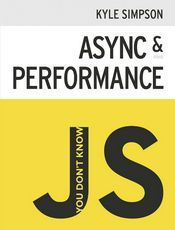 You Don't Know JS: Async & Performance(1st edition)