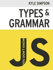 You Don't Know JS: Types & Grammar(1st edition)