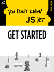 You Don't Know JS Yet: Get Started - 2nd Edition
