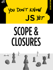 You Don't Know JS Yet: Scope & Closures - 2nd Edition