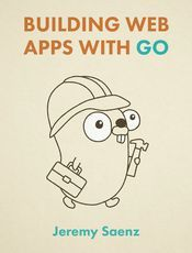 Building Web Apps with Go(英文版)