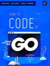How To Code in Go