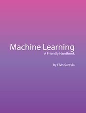 Machine Learning - A Friendly Handbook(英文)