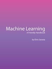 Machine Learning - A Friendly Handbook(英文)