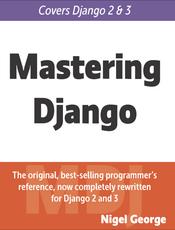 Mastering Django 2 (free chapters)