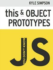 You Don't Know JS: this & Object Prototypes(1st edition)